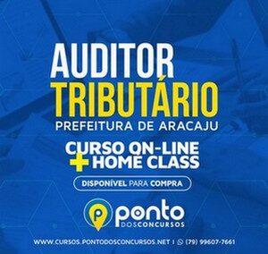 AUDITOR DE TRIBUTOS DE ARACAJU – CURSO ON-LINE + HOME CLASS – R$ 390,00 EM ATÉ 10X SEM JUROS