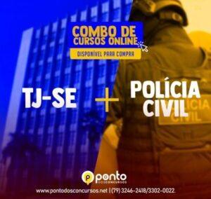 TJ/SE + POLÍCIA CIVIL/SE – R$ 500,00 EM ATÉ 10X SEM JUROS