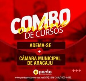 ADEMA-SE + CÂMARA MUNICIPAL DE ARACAJU – R$ 400,00 EM ATÉ 10X SEM JUROS