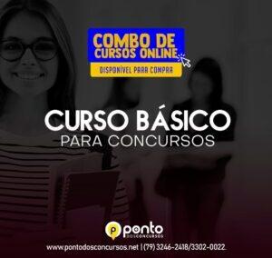 CURSO BÁSICO PARA CONCURSOS – R$ 250,00 EM ATÉ 10X SEM JUROS