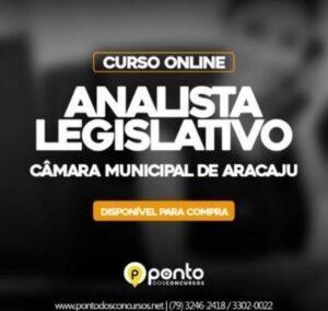 CÂMARA MUNICIPAL DE ARACAJU – ANALISTA LEGISLATIVO – R$ 350,00 EM ATÉ 10X SEM JUROS