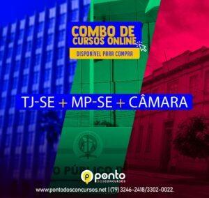 TJ/SE + MP/SE + CÂMARA MUNICIPAL DE ARACAJU – R$ 450,00 EM ATÉ 10X SEM JUROS