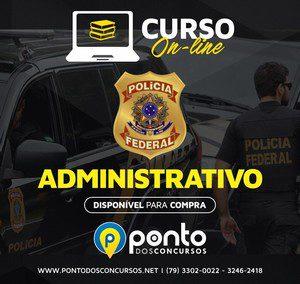 POLÍCIA FEDERAL AGENTE ADMINISTRATIVO – EM 10X DE R$ 29,90 SEM JUROS