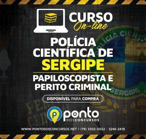 POLÍCIA CIENTÍFICA DE SERGIPE + HOME CLASS (aulas ao vivo) – PERITO CRIMINAL E PAPILOSCOPISTA – EM 10X DE R$ 31,90 SEM JUROS