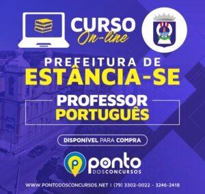 PREFEITURA DE ESTÂNCIA/SE – PROFESSOR DE PORTUGUÊS/INGLÊS – EM 10X DE R$ 29,90 SEM JUROS