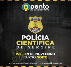 POLÍCIA CIENTÍFICA DE SERGIPE  – R$750,00 em até 10x no cartão ou à vista R$700,00 até dia 26 de outubro, depois R$840,00- à vista R$800,00